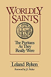 Worldly Saints: The Puritans As They Really…