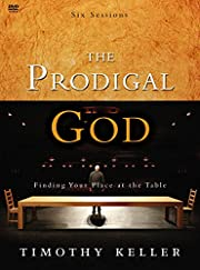 The Prodigal God: Finding Your Place at the…