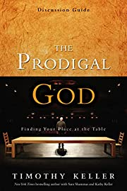 The Prodigal God Discussion Guide: Finding…