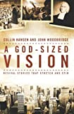 A God-Sized Vision: Revival Stories That Stretch and Stir book cover