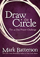 Draw the Circle: The 40 Day Prayer Challenge…