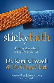 Sticky Faith: Everyday Ideas to Build…