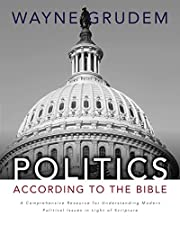Politics - According to the Bible: A…