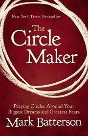 The Circle Maker: Praying Circles Around…