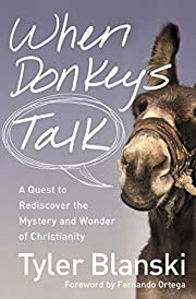 When Donkeys Talk: A Quest to Rediscover the…