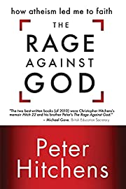 The Rage Against God: How Atheism Led Me to…