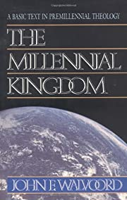 The Millennial Kingdom: A Basic Text in…