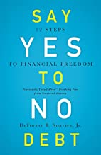 Say Yes to No Debt: 12 Steps to Financial…