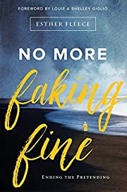 No More Faking Fine: Ending the Pretending…