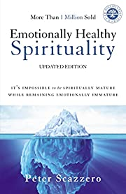 Emotionally Healthy Spirituality: It's…