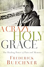 A Crazy, Holy Grace: The Healing Power of…