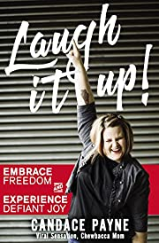 Laugh It Up!: Embrace Freedom and Experience…