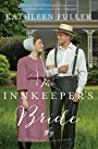 The Innkeeper's Bride (An Amish Brides of Birch Creek Novel) - Kathleen Fuller
