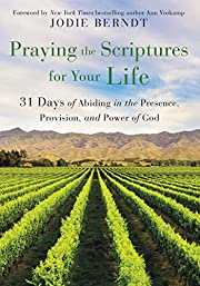 Praying the Scriptures for Your Life: 31…