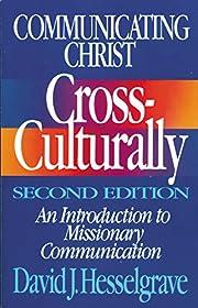 Communicating Christ Cross-Culturally,…