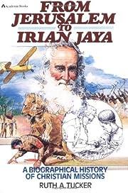 From Jerusalem to Irian Jaya di Ruth A.…