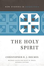 The Holy Spirit (New Studies in Dogmatics)…
