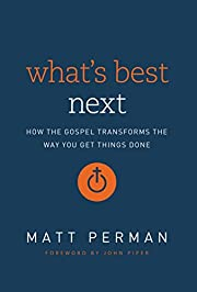 What's Best Next: How the Gospel Transforms…