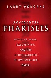 Accidental Pharisees: Avoiding Pride,…