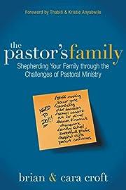 The Pastor's Family: Shepherding Your Family…