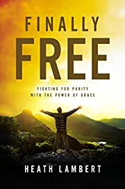 Finally Free: Fighting for Purity with the…