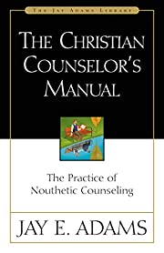 The Christian counselors's manual : the…