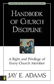 Handbook of Church Discipline: A Right and…