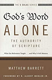 God's Word Alone---The Authority of…