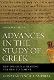 Advances in the Study of Greek: New Insights for Reading the New Testament book cover