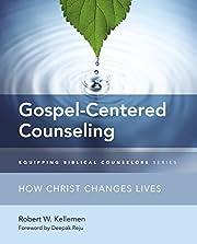 Gospel-Centered Counseling: How Christ…