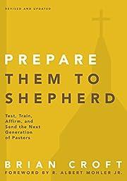 Prepare Them to Shepherd: Test, Train,…