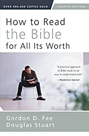 How to Read the Bible for All Its Worth:…