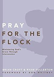 Pray for the Flock: Ministering God's Grace…
