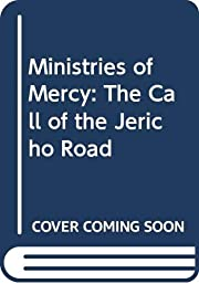 Ministries of Mercy: The Call of the Jericho…
