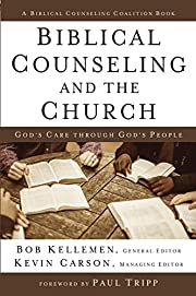 Biblical Counseling and the Church: God's…