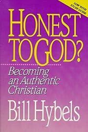 Honest to God? de Bill Hybels