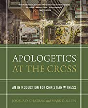 Apologetics at the Cross: An Introduction…