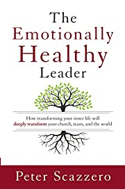 The Emotionally Healthy Leader: How…
