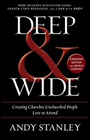 Deep and Wide: Creating Churches Unchurched…
