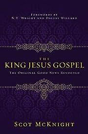 The King Jesus Gospel: The Original Good…
