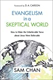 Evangelism in a Skeptical World: How to Make the Unbelievable News About Jesus More Believable book cover