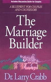 The Marriage Builder por Larry Crabb