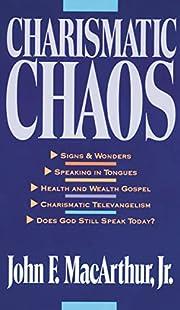 Charismatic Chaos de John MacArthur