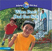 When Pete's Dad Got Sick: A Book about…