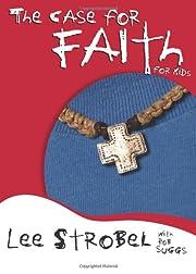 The case for faith for kids por Lee Strobel