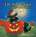 I'm Not Scared of Halloween Night by Laurie…