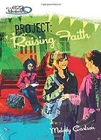 Project: Raising Faith (Girls of 622 Harbor…