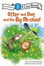 Otter and Owl and the Big Ah-choo! (I Can…