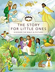 The Story for Little Ones: Discover the…