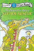 The Berenstain Bears Kitten Rescue by Jan…